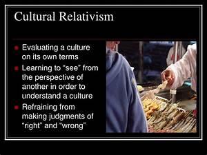 PPT - Ethnocent... Cultural Relativism