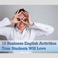 15 Activities That Your Business English Students Will Love
