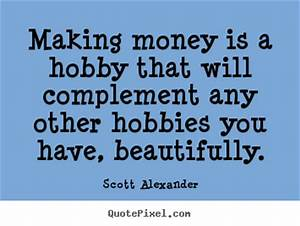 Inspirational Quotes About Making Money. QuotesGram