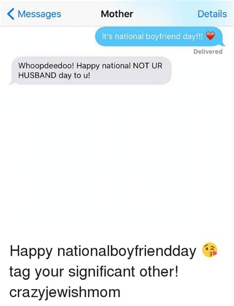 mother details messages  national boyfriend day
