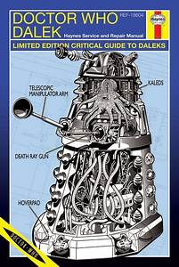 Hello  I U0026 39 M The Doctor  Doctor Who Dalek Haynes Manual