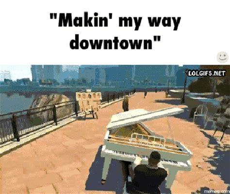 Makin My Way Downtown Memescom