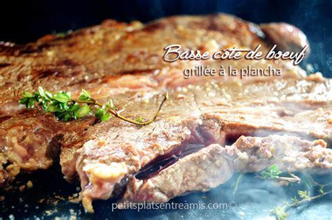 cuisiner basse c e de boeuf basse côte de bœuf grillée à la plancha petits plats