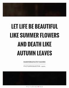 Life Is Beautif... Autumn And Death Quotes
