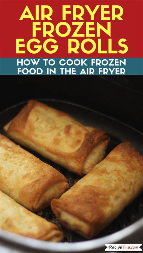 egg fryer rolls air frozen cook roll recipes recipe recipethis oven food cooking these appetizers warm easy pastry pasta quick