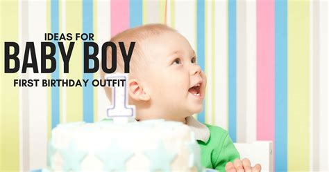 1st birthday party ideas for boys you will to baby boy birthday ideas and tips babycare mag