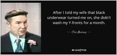 Top Quotes By Chic Murray Az Quotes