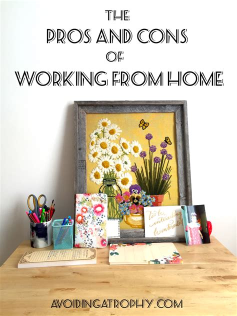 pros and cons of working from home avoiding atrophy the pros and cons of working from home
