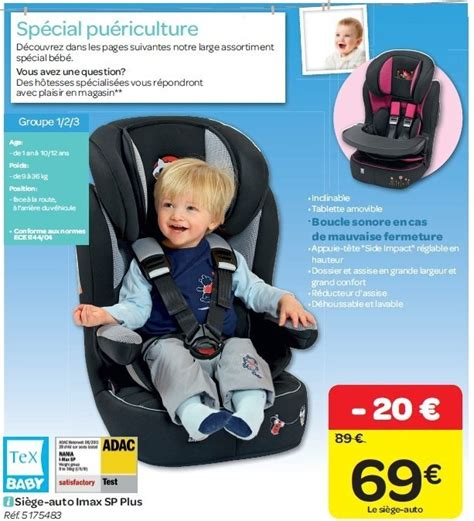 magasin siege auto carrefour promotion siège auto imax sp plus tex baby