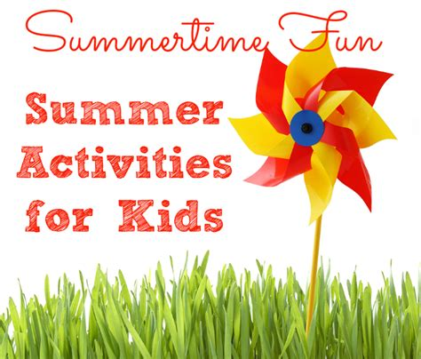 Awesome Summer Activities For Kids  My Life And Kids