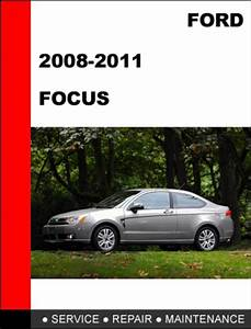 Ford Focus 2008 To 2011 Factory Workshop Service Repair