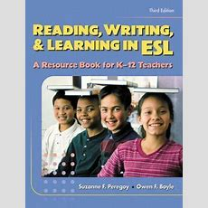 Reading, Writing And Learning In Esl  A Resource Book For K12 Teachers By 801332494 Ebay