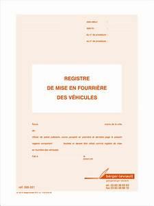 Mise En Fourrière : registre de mise en fourri re des v hicules administration et gestion d 39 un service de police ~ Gottalentnigeria.com Avis de Voitures