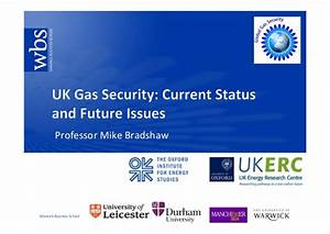 UK Gas Security: Current Status and Future Issues, Mike ...