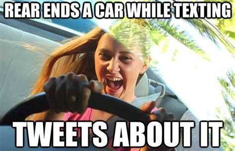 Texting While Driving Meme - insurance memes don t text and drive tweet and drive or anything else practice safe driving