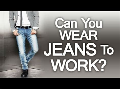 Can You Wear Jeans To Work?  Wearing Denim In The
