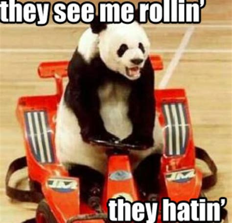 They See Me Rollin They Hatin Meme - they see me rollin know your meme