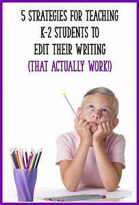 5 Effective Strategies for Teaching K-2 Students to Edit ...
