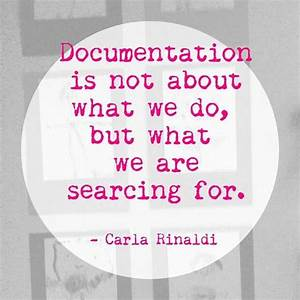 Documentation Q... Malaguzzi Documentation Quotes