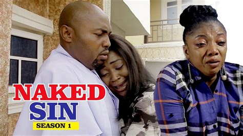 Naked Sin 1 2018 Latest Nigerian Nollywood Movies Youtube