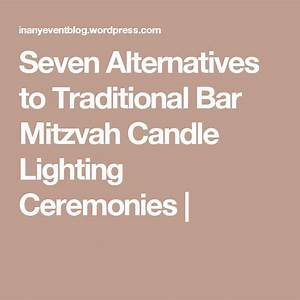 Alternatives To Sweet 16 Candle Lighting Ceremony Seven Alternatives To Traditional Bar Mitzvah Candle