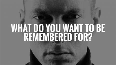 What Do You Want To Be Remembered For  Motivational Video