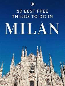 Mailand Must See : top 10 best free things to do in milan travel mailand italien mailand und italien rundreise ~ Orissabook.com Haus und Dekorationen