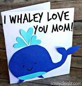 """""""I Whaley Love You"""" Mother's Day Card Idea - Sassy Dealz ..."""
