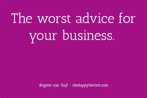 The Worst Advice For Your Business