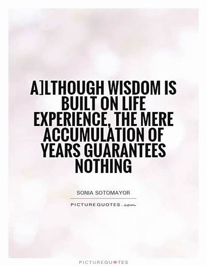 Experience Quotes Wisdom Built Quote Mere Although