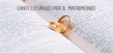 Canti Ingresso Messa Canti Liturgici Per La Messa Matrimonio Religioso In