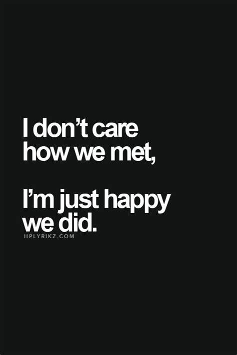 i\'m happy we met quotes
