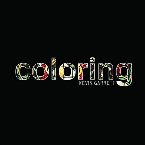 Coloring Kevin Garrett by Listen To Kevin Garrett S Coloring