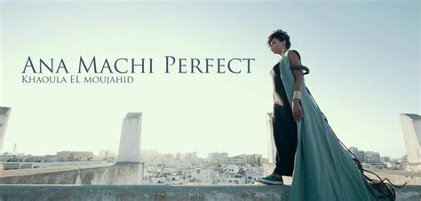 Ana Machi Perfect ( Official Video) Ar©