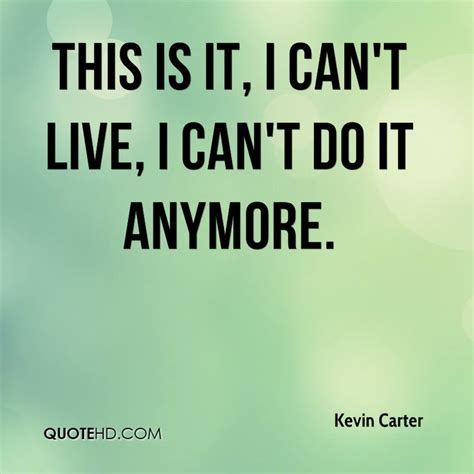 I Just Cant Do This Anymore Quotes