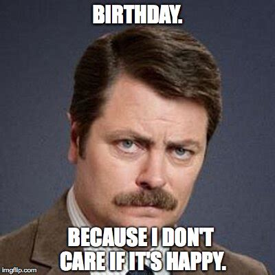 Funny Birthday Meme Generator - image result for ron swanson i cant do something someone
