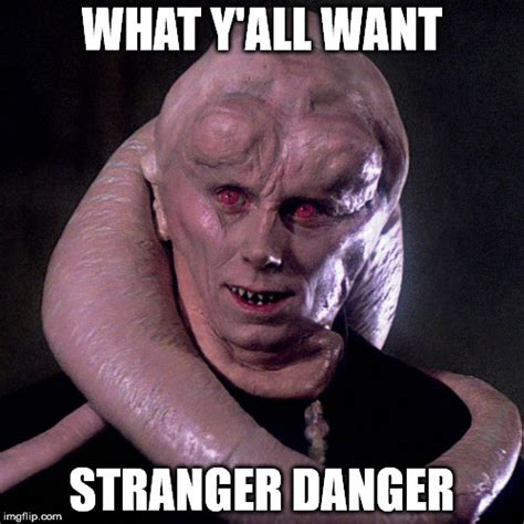 Stranger Danger Meme - star wars jabba imgflip
