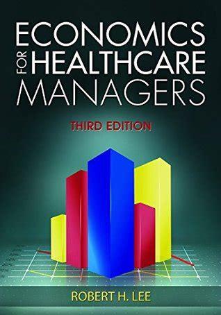 economics  healthcare managers  edition  robert