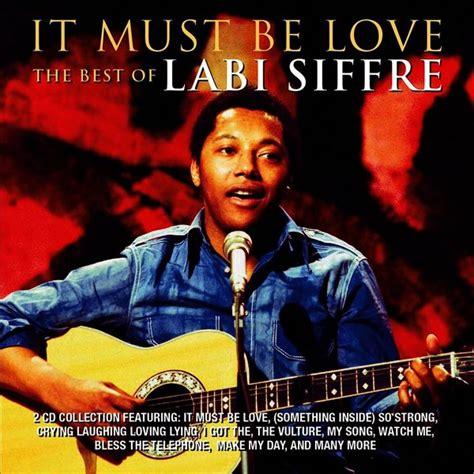 Labi siffre it must be love, IAMMRFOSTER.COM