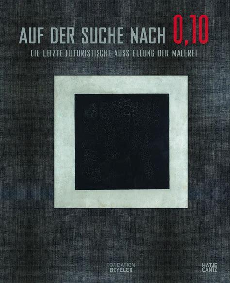 Auf Der Suche Nach 0,10  Klassische Moderne  Hatje Cantz