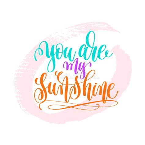 you are my sunshine hand lettering poster on pink brush stroke stock vector illustration of