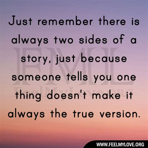 Always Two Sides To A Story Quotes