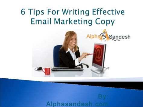 tips for writing an effective 6 tips for writing effective email marketing copy