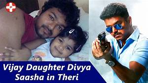 Ilayathalapathy Vijay Daughter Divya Saasha in Theri ...
