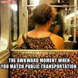 a the awkward moment when you match public transportation ...
