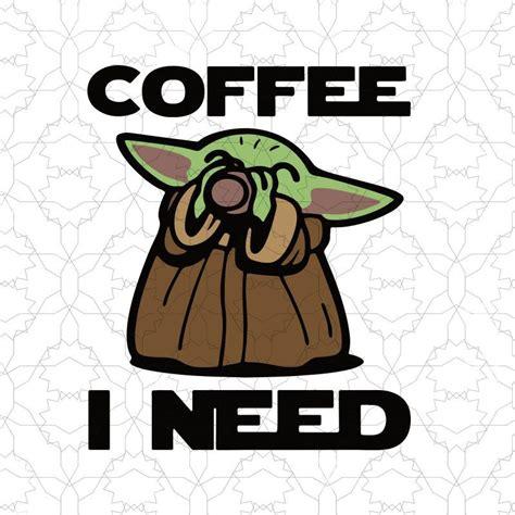 #food #coffee #drink #good morning #want. Baby yoda coffee i need svg, baby yoda coffee buy t shirt design   Disney silhouettes, Yoda ...