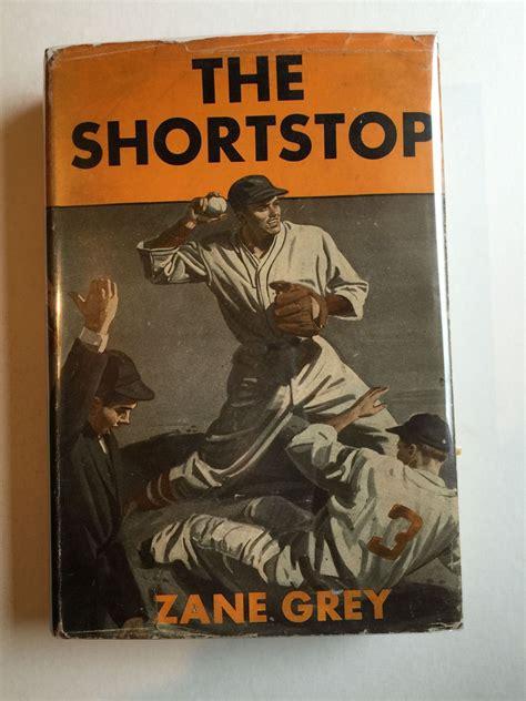 Zane Grey Books The Shortstop By Zane Grey Hardcover From Wellread