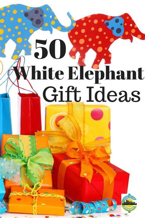 white elphant christmas grab bag 17 best ideas about white elephant meaning on white elephant gifts for work yankee