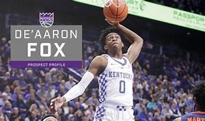 Prospect Profile De'Aaron Fox | Sacramento Kings