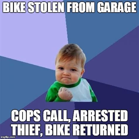 Stolen Memes - so excited bike stolen last night 5 am call from the